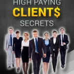 High Paying Clients Secrets MRR