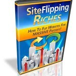 Site Flipping Riches – eBooks and Video Series